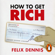 Felix Dennis - How to Get Rich