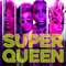 Super Queen (feat. The Cast of RuPaul\'s Drag Race: All Stars, Season 4) [Cast Version] - RuPaul Mp3