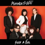 Miranda and the Beat - Such a Fool