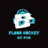 Floor Hockey - Ice Pick