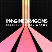 Believer (feat. Lil Wayne) - Imagine Dragons Cover Art