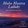 Maha Mantra Lullaby feat Steve Gorn Gabriel Dresdale Single