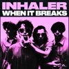 When It Breaks - Single