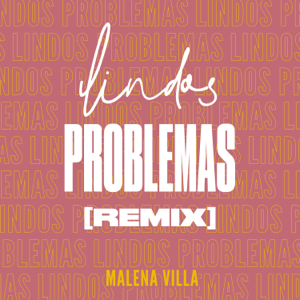 Malena Villa, Oliverio Sofia & Martin Kano - Lindos Problemas (Radio Mix)
