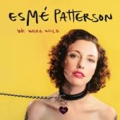 Esme´ Patterson - We Were Wild