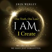 One Truth, One Law: I Am, I Create (Unabridged)