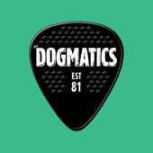 The Dogmatics - Thayer St.