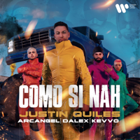Como Si Nah (feat. KEVVO) - Justin Quiles, Arcángel & Dalex
