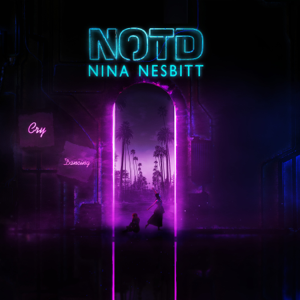 NOTD & Nina Nesbitt - Cry Dancing
