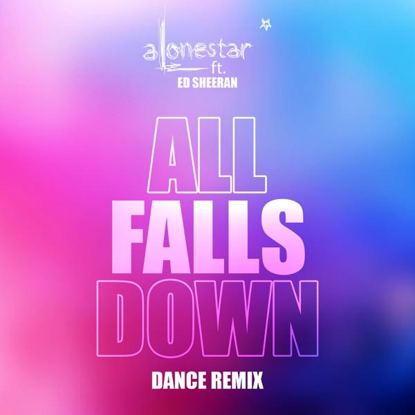 All Falls Down (Dance Remix) (feat. Ed Sheeran) - Single