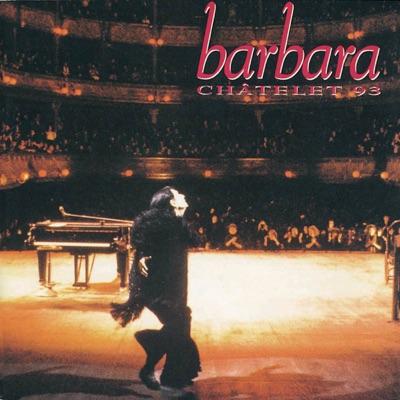 Barbara Châtelet 93 (Live - Châtelet 93) - Barbara