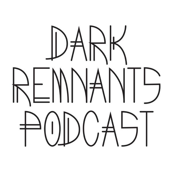 Dark Remnants Podcast