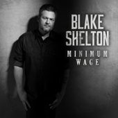 Minimum Wage - Blake Shelton