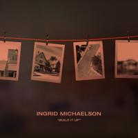 Ingrid Michaelson - Build It Up artwork