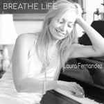 Laura Fernandez - Breathe Life