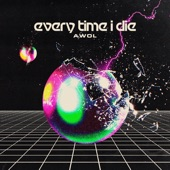 Every Time I Die - AWOL
