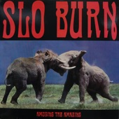 Slo Burn - July