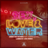 Sex, Love & Water (feat. Conrad Sewell) [Laidback Luke Extended Remix]