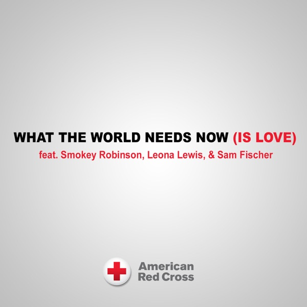 What the World Needs Now (Is Love) - Single [feat. Leona Lewis & Sam Fischer] - Single
