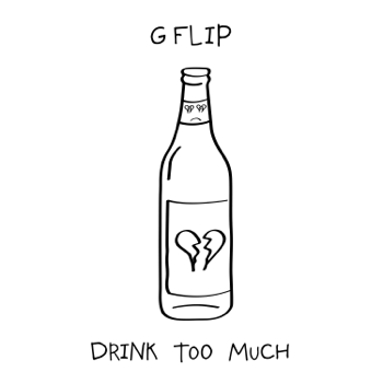 G Flip Drink Too Much music review