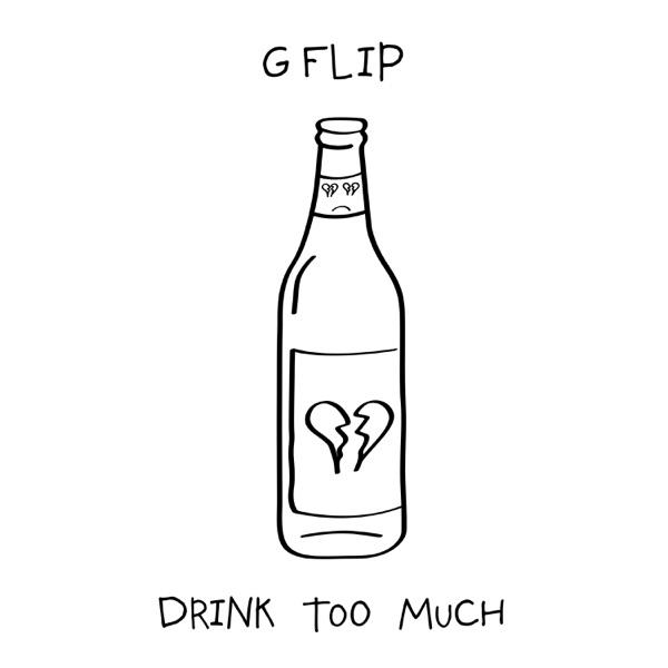 G Flip mit Drink Too Much