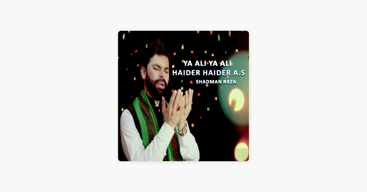 ‎Ya Ali Ya Ali Haider Haider A s - Single by Shadman Raza