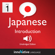 Learn Japanese - Level 1: Introduction to Japanese, Volume 1: Volume 1: Lessons 1-25