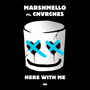 Here With Me (feat. CHVRCHES)