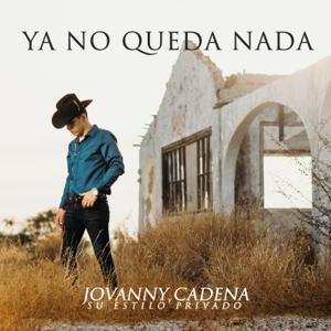 Jovanny Cadena y Su Estilo Privado - Ya No Queda Nada