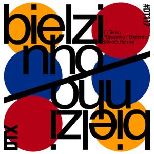 O Terno - Bielzinho / Bielzinho (Xinobi Remix)