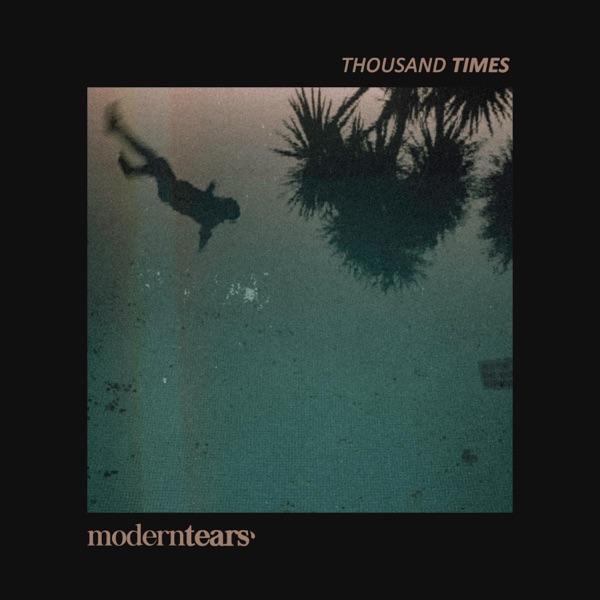 Moderntears' - Thousand Times [EP] (2019)