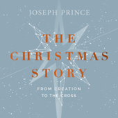 The Christmas Story: From Creation to the Cross