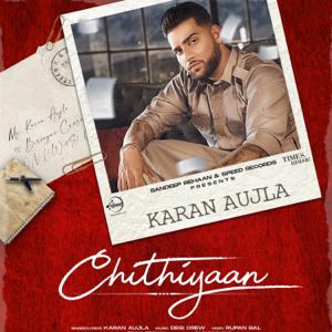 Karan Aujla - Chithiyaan