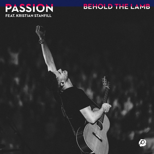 Behold the Lamb (feat. Kristian Stanfill) - Single