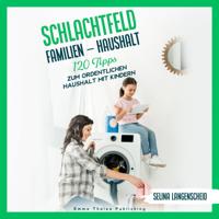 Selina Langenscheid - Schlachtfeld Familien - Haushalt (120 Tipps zum ordentlichen Haushalt mit Kindern.) artwork