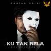 Danial Zaini - Ku Tak Rela (Full Version) artwork