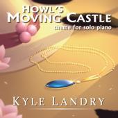 Howl's Moving Castle Theme - Kyle Landry