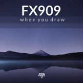 FX909 - When You Draw