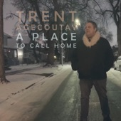 Trent Agecoutay - A Place to Call Home
