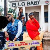 Tiwa Savage, Kizz Daniel & Young Jonn - Ello Baby - Single