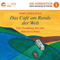 Das Café am Rande der Welt [The Cafe on the Edge of the World]: Eine Erzählung über den Sinn des Lebens [A Narrative About the Meaning of Life] (Unabridged)