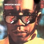 Brenton Wood - Oogum Boogum Song