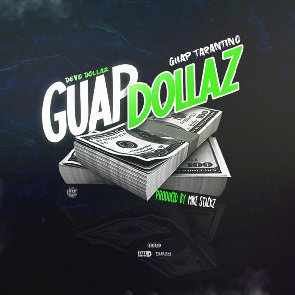 Guap Dollaz (feat. Guap Tarantino) - Single