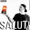 Salut! (feat. Phunk B & Dj Wicked) - Single, Cabron