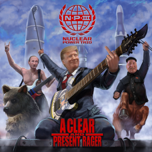 Nuclear Power Trio - A Clear and Present Rager - EP