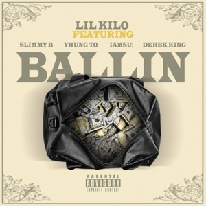 Ballin' (feat. Slimmy B, Iamsu!, Yhung T.O. & Derek King) - Single Mp3 Download