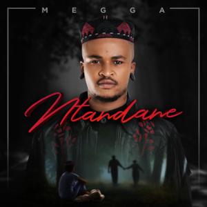 Megga - Ntandane