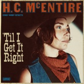 H.C. McEntire - 'Til I Get It Right