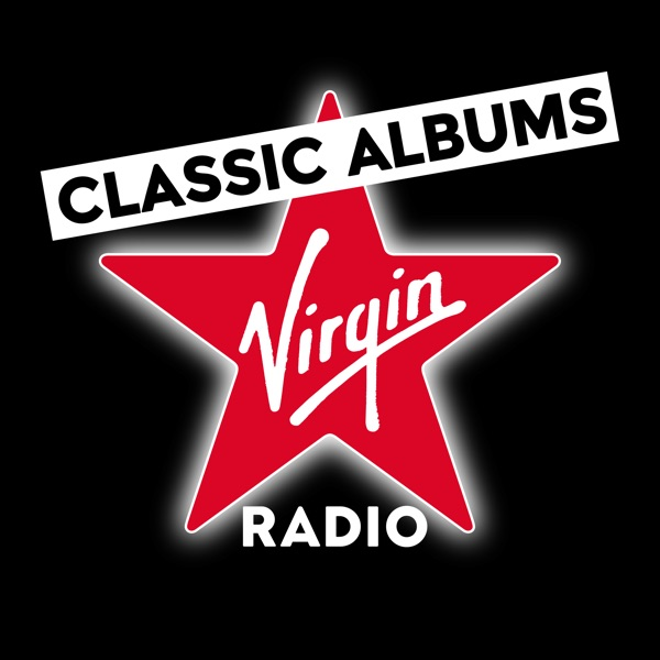 Classic Albums Podcast from Virgin Radio UK