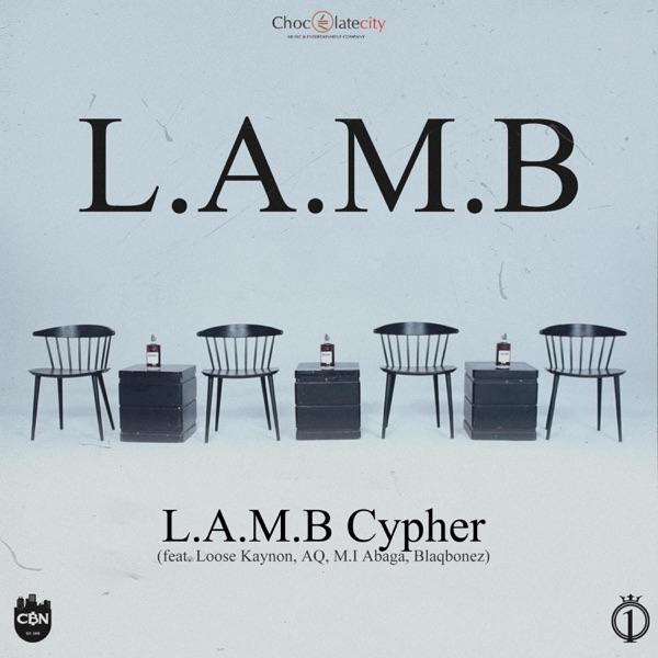 L.A.M.B. Cypher (feat. Loose Kaynon, AQ, M.I Abaga & Blaqbonez) - Single